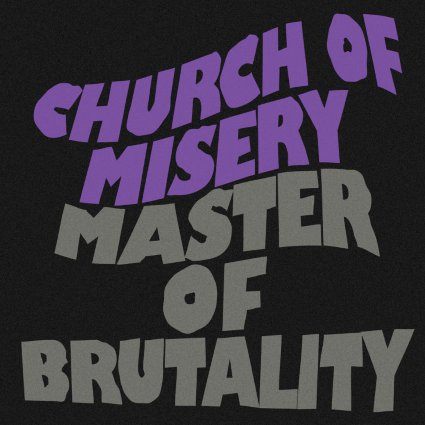 church of misery master of brutality