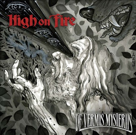 High On Fire De Vermis Mysteriis'