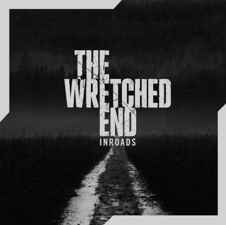 the wretched end inroads