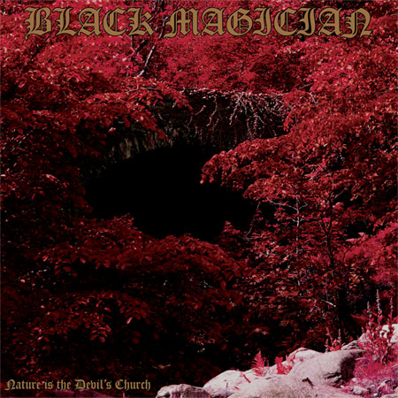 Black Magician Nature Is The Devils Church