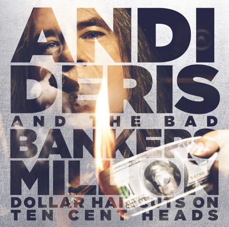 andi deris and the bad bankers