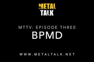 MetalTalk TV Episode 3 - BPMD