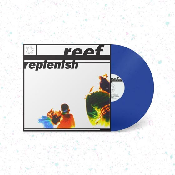 Blue Vinyl version of Replenish, by Reef