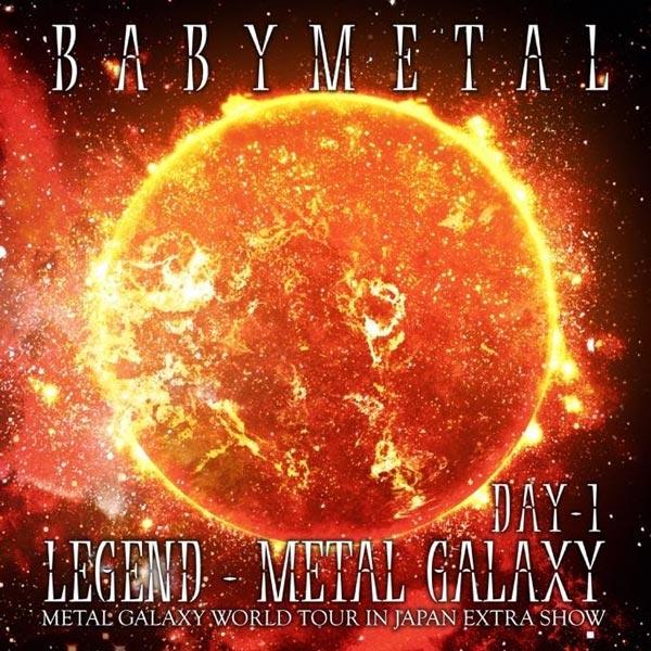 Babymetal - LEGEND - METAL GALAXY - Day 1