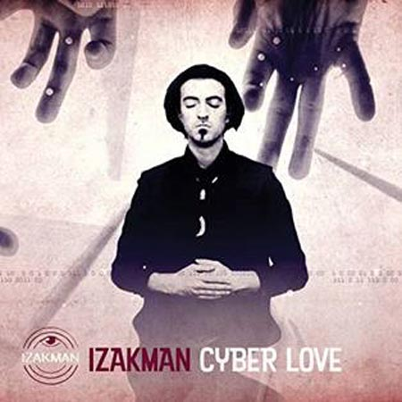 Cover of Cyber Love, by Jerusalem musician Izakman