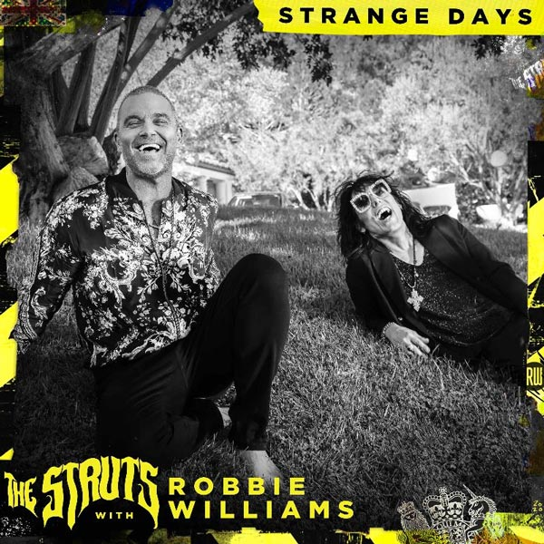 The Struts single, Strange Days, with Robbie Williams
