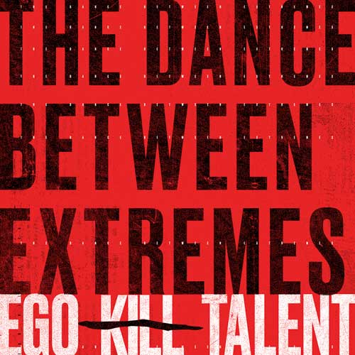 Cover of The Dance Between Extremes by Ego Kill Talent